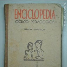 Libros de segunda mano: ENCICLOPEDIA CICLICO PEDAGOGICA. DALMAU CARLES PLA, S.A. - 1949. Lote 58303454