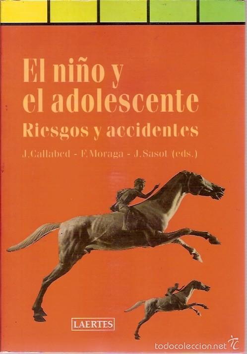 EL NIÑO Y EL ADOLESCENTE RIESGOS Y ACCIDENTES J CALLABRED LAERTES (Libros de Segunda Mano - Ciencias, Manuales y Oficios - Pedagogía)