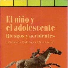 Libros de segunda mano: EL NIÑO Y EL ADOLESCENTE RIESGOS Y ACCIDENTES J CALLABRED LAERTES. Lote 58430744