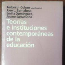 Libros de segunda mano: TEORÍAS E INSTITUCIONES CONTEMPORÁNEAS DE LA EDUCACIÓN/JOSÉ L. BERNABEU.EVALUACIÓN CENTROS DOCENTES.. Lote 58578999