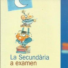Libros de segunda mano: LA SECUNDÀRIA A EXAMEN. Lote 58647975