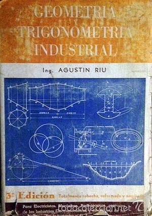 Libros de segunda mano: Riu : Geometría y trigonometría industrial. (1958). Ilustraciones. Gráficos. - Foto 2 - 58663689