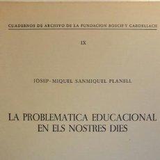 Libros de segunda mano: JOSEP MIQUEL SANMIQUEL. LA PROBLEMÀTICA EDUCACIONAL EN ELS NOSTRES DIES. 1964. SABADELL. ESCOLA. Lote 58688146