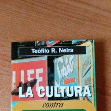 Libros de segunda mano: LA CULTURA CONTRA LA ESCUELA-TEÓFILO NEIRA. Lote 58737187