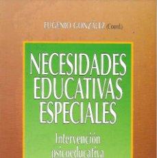 Libros de segunda mano: IÑI LIBRO.NECESIDADES EDUCATIVAS ESPECIALES.INTERVENCIÓN PSICOEDUCATIVA.EUGENIO GONZÁLEZ.ÉPSILON. Lote 58921125