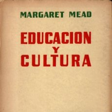 Libros de segunda mano: MARGARET MEAD : EDUCACIÓN Y CULTURA (PAIDÓS, 1952) . Lote 59730740
