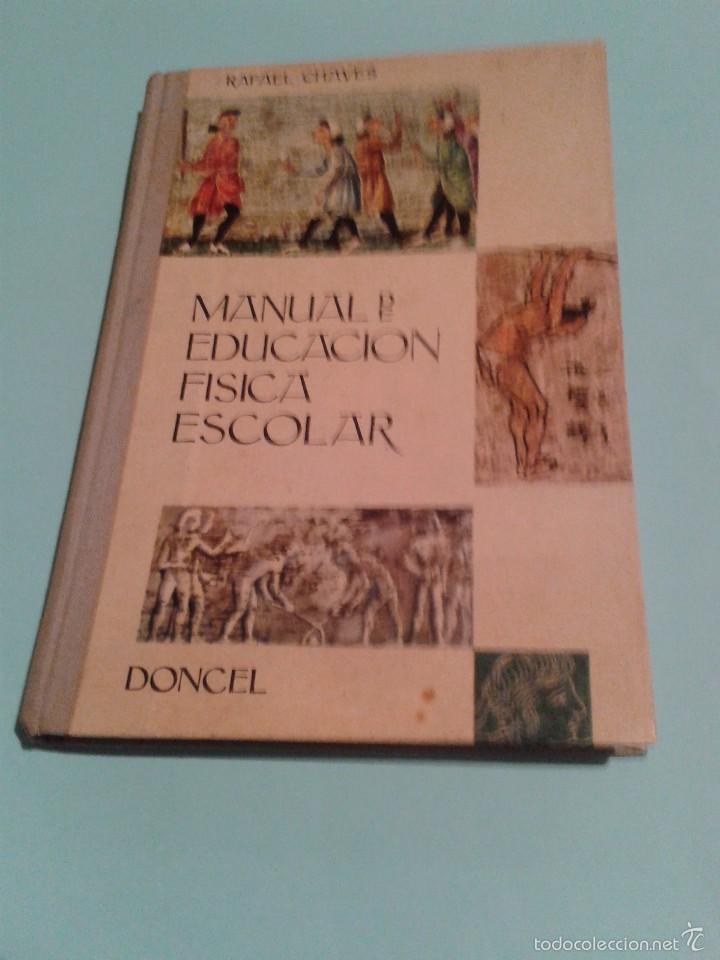 MANUAL DE EDUCACIÓN FÍSICA ESCOLAR / RAFAEL CHAVES. 1962. CON SELLO FRENTE DE JUVENTUDES DE CÓRDOBA. (Libros de Segunda Mano - Ciencias, Manuales y Oficios - Pedagogía)