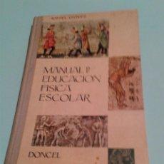 Libros de segunda mano: MANUAL DE EDUCACIÓN FÍSICA ESCOLAR / RAFAEL CHAVES. 1962. CON SELLO FRENTE DE JUVENTUDES DE CÓRDOBA.. Lote 60734291