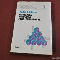 Libros de segunda mano: PSICOLOGÍA PROFUNDA PARA EDUCADORES - WALTER J. SCHRAML - HERDER - PE5. Lote 60937759