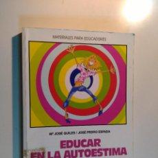 Libros de segunda mano: EDUCAR EN LA AUTOESTIMA PROPUESTAS PARA LA ESCUELA Y EL TIEMPO LIBRE. Mª JOSÉ QUILES JOSÉ PEDRO. Lote 61014599