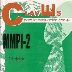 Libros de segunda mano: CLAVES PARA LA EVALUACION CON EL MMPI-2 D S NICHOLS TEA EDICIONES. Lote 61489199