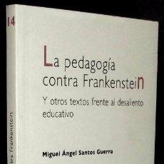 Libros de segunda mano: B369 - LA PEDAGOGIA CONTRA FRANKENSTEIN. M.A. SANTOS GUERRA. Lote 99475110