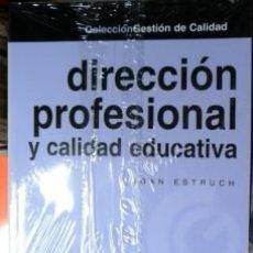 Libros de segunda mano: DIRECCIÓN PROFESIONAL Y CALIDAD EDUCATIVA, JOAN ESTRUCH. NUEVO, CON PRECINTO.. Lote 62432776