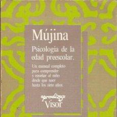 Libros de segunda mano: PSICOLOGIA DE LA EDAD PREESCOLAR MUJINA VISOR. Lote 63921171