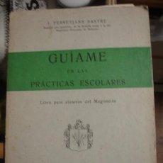 Libros de segunda mano: GUÍAME EN LAS PRACTICAS ESCOLARES - LIBRO PARA ALUMNAS DEL MAGISTERIO - PORTAL DEL COL·LECCIONISTA *. Lote 65245259