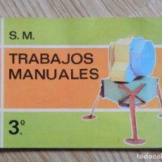 Libros de segunda mano: TRABAJOS MANUALES EDICIONES S.M. 3º TERCERO PLAN 1967 AÑO 1970 BRUÑO VIVES SM LIBRO TEXTO. Lote 65939098