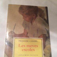 Libros de segunda mano: ANTIGUO LIBRO LES MEVES ESCOLES ESCRITO POR FRANCESC CANDEL EDITORIAL COLUMNA ASSAITG AÑO 1997. Lote 66008218