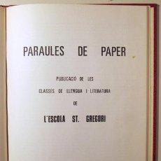 Libros de segunda mano: PARAULES DE PAPER. CLASSES LLENGUA I LITERATURA ESCOLTA ST. GREGORI - 6 NÚMEROS - 1973-1974. Lote 66065962