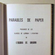 Libros de segunda mano: PARAULES DE PAPER. CLASSES LLENGUA I LITERATURA ESCOLTA ST. GREGORI - 6 NÚMEROS - 1973-1975. Lote 66065966