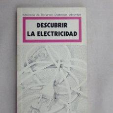 Libros de segunda mano: BIBLIOTECA DE RECURSOS DIDÁCTICOS ALHAMBRA. DESCUBRIR LA ELECTRICIDAD. VV.AA.. Lote 66903906