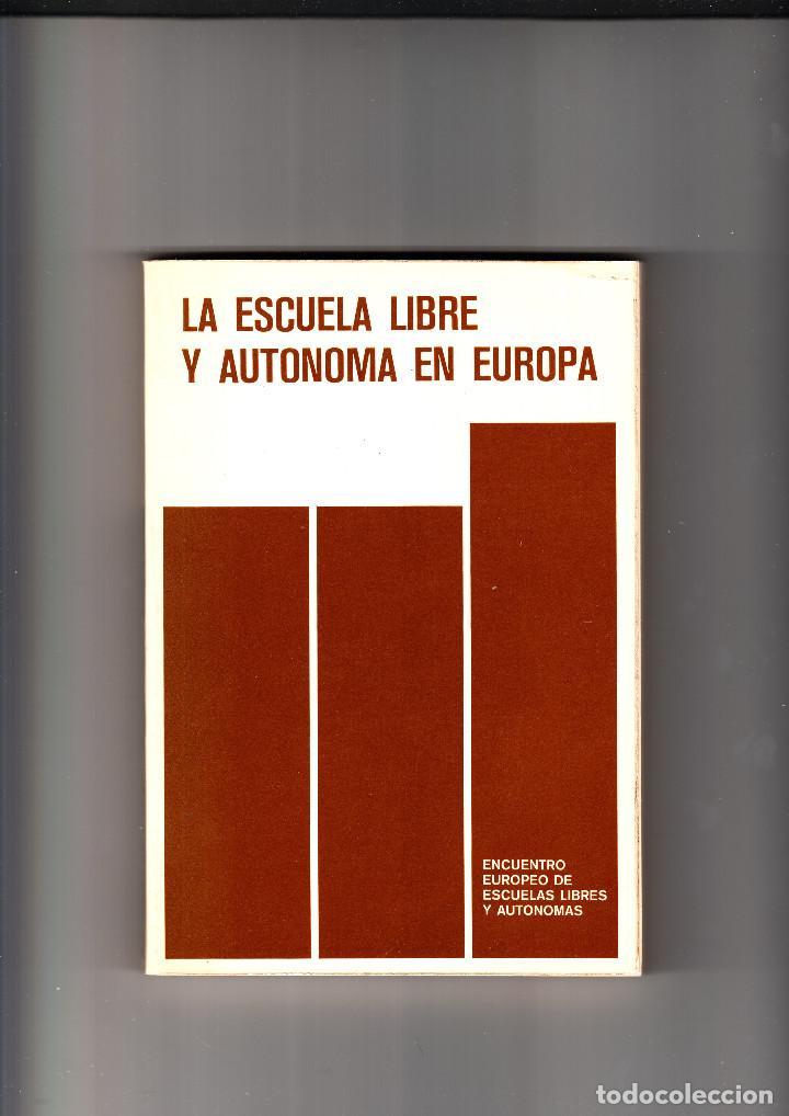 LA ESCUELA LIBRE Y AUTONOMA EN EUROPA (Libros de Segunda Mano - Ciencias, Manuales y Oficios - Pedagogía)