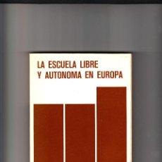 Libros de segunda mano: LA ESCUELA LIBRE Y AUTONOMA EN EUROPA . Lote 66906202