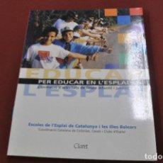 Libros de segunda mano: EDUCAR PER EDUCAR EN L'ESPLAI , L'ANIMACIÓ D'ACTIVITATS DE LLEURE INFANTIL I JUVENIL. Lote 67596429