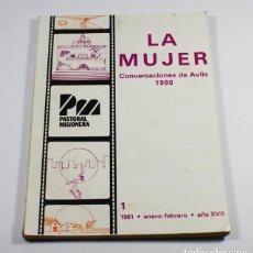 Libros de segunda mano: LA MUJER, CONVERSACIONES DE AVILA 1980, PASTORAL MISIONERA Nº 1 1981 88 PAGINAS. Lote 67602441