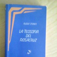 Libros de segunda mano: RUDOLF STEINER. LA TEOSOFÍA DEL ROSACRUZ. 1989. CONFERENCIAS MUNICH 1907. Lote 67648757