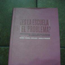 Libros de segunda mano: ¿ES LA ESCUELA EL PROBLEMA? PERSPECTIVAS SOCIO-ANTROPOLOGICAS DE ETNOGRAFIA Y EDUCACION.MARIA ISABEL. Lote 170914145