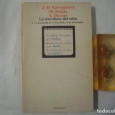 Libros de segunda mano: J. DE AJURAGUERRA. M.AZUIAS. A.DENNER. LA ESCRITURA DEL NIÑO. EDITORIAL LAIA. 1964. Lote 68385925