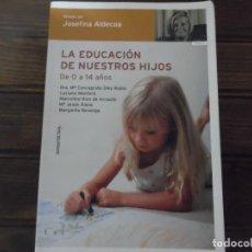 Libros de segunda mano: LA EDUCACIÓN DE NUESTROS HIJOS. Lote 69099877