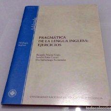 Libros de segunda mano: PRAGMÁTICA DE LA LENGUA INGLESA - EJERCICIOS - UNED *GASTOS DE ENVÍO 6 EUROS*. Lote 69515797