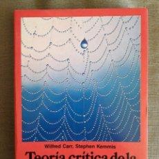 Libros de segunda mano: TEORÍA CRÍTICA DE LA ENSEÑANZA / WILFRED CARR / EDI. MARTINEZ ROCA / 1ª EDICIÓ 1988 . Lote 72351915