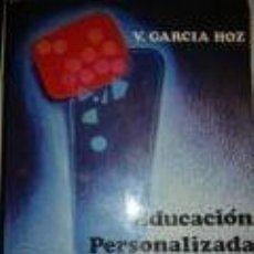 Libros de segunda mano: EDUCACION PERSONALIZADA - -PEDAGOGÍA- V. GARCIA HOZ. EDITORIAL MIÑON. Lote 72832615