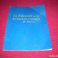 Libros de segunda mano: LIBRO LA EDUCACIÓN EN LOS ESTADOS UNIDOS DE AMÉRICA.AÑO 1953. Lote 72860303