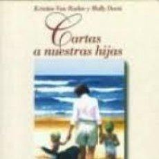 Libros de segunda mano: CARTAS A NUESTRAS HIJAS: KRISTINE VAN RADEN. Lote 72897607