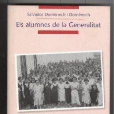 Livros em segunda mão: S. DOMENECH. ELS ALUMNES DE LA GENERALITAT. ED. ABADÍA DE MONTSERRAT 2009. LLIBRE NOU. Lote 126422540