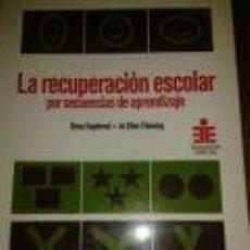 Libros de segunda mano: LA RECUPERACION ESCOLAR POR SECUENCIAS DE APRENDIZAJE - PEDAGOGÍA - DENA GOPLERUD . JO ELLEN FLEMING. Lote 73596279