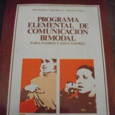 Libros de segunda mano: PROGRAMA ELEMENTAL DE COMUNICACION BIMODAL PARA PADRES Y EDUCADORES . Lote 89470847