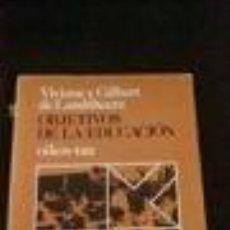 Libros de segunda mano: OBJETIVOS DE LA EDUCACION. VIVIANE Y GILBERT DE LANDSHEERE- ED. DIDACTICA. COLECCIÓN CIENCIAS DE LA. Lote 74220739