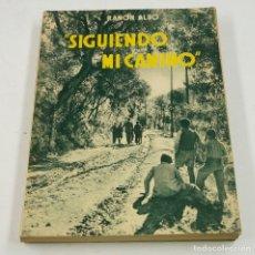 Libros de segunda mano: SIGUIENDO MI CAMINO, RAMÓN ALBÓ. 1955 ED. . Lote 74471219
