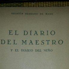 Libros de segunda mano: EL DIARIO DEL MAESTRO Y EL DIARIO DEL NIÑO. A.SERRANO DE HARO. 2° ED. AÑOS 50. Lote 75034505