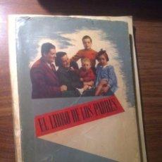 Libros de segunda mano: EL LIBRO DE LOS PADRES - JAIME ARMENGOL 1952. Lote 75034795