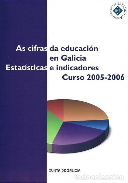 AS CIFRAS DA EDUCACIÓN EN GALICIA. ESTATÍSTICAS E INDICADORES. CURSO 2005-2006 (Libros de Segunda Mano - Ciencias, Manuales y Oficios - Pedagogía)