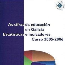 Libros de segunda mano: AS CIFRAS DA EDUCACIÓN EN GALICIA. ESTATÍSTICAS E INDICADORES. CURSO 2005-2006. Lote 75481423