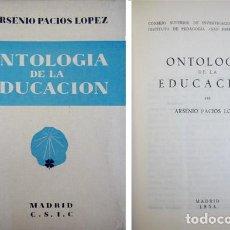 Libros de segunda mano - PACIOS LOPEZ, Arsenio. Ontología de la Educación. 1954. - 75584039