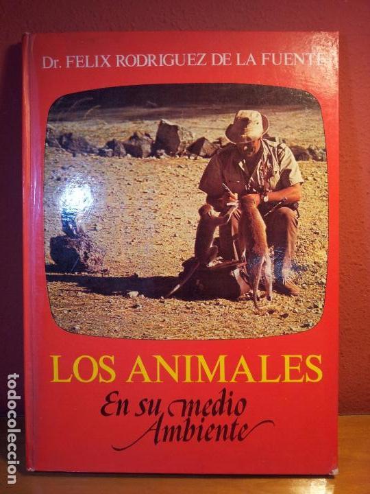 FELIX RODRIGUEZ DE LA FUENTE..LOS ANIMALES EN SU MEDIO AMBIENTE. REF-1AC (Libros de Segunda Mano - Ciencias, Manuales y Oficios - Pedagogía)