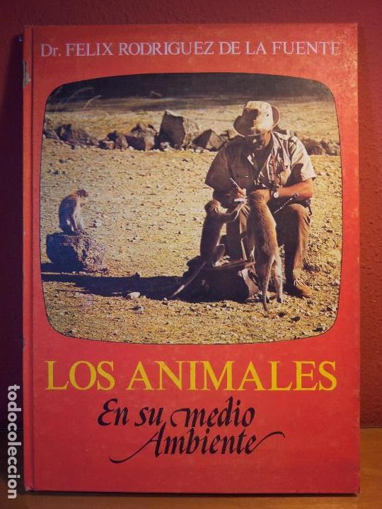FELIX RODRIGUEZ DE LA FUENTE..LOS ANIMALES EN SU MEDIO AMBIENTE. ~REF-1AC (Libros de Segunda Mano - Ciencias, Manuales y Oficios - Pedagogía)
