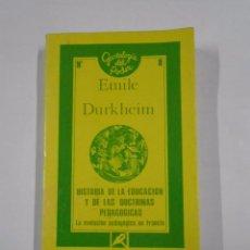 Libros de segunda mano: HISTORIA DE LA EDUCACIÓN Y DE LAS DOCTRINAS PEDAGÓGICAS. DURKHEIM, ÉMILE. TDK111. Lote 131607671